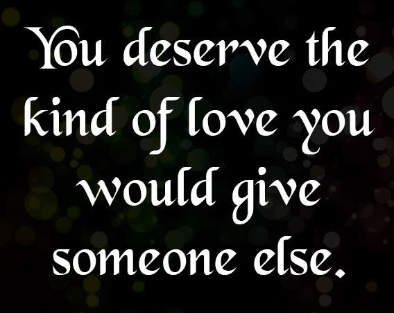 You-Deserve-The-Kind-Of-Love